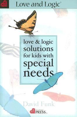 Love & Logic Solutions for Kids with Special Needs 9781930429352