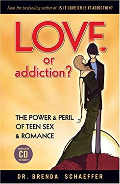 Love or Addiction?: The Power & Peril of Teen Sex & Romance [With CDROM] 9781931945523
