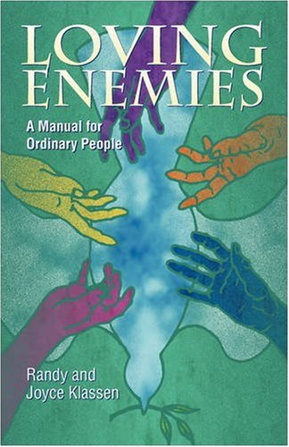Loving Enemies: A Manual for Ordinary People 9781931038539