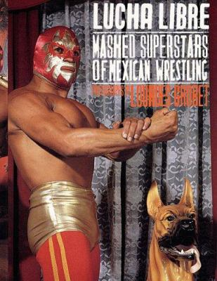 Lucha Libre Masked Superstars of Mexican Wrestling 9781933045054