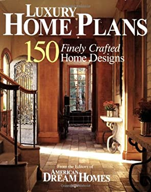 Luxury Home Plans: 150 Finely Crafted Home Designs 9781931131636