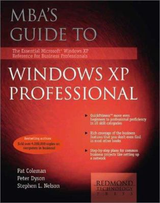MBAs Guide to Windows XP Professional: The Essential Microsoft Windows XP Reference for Business Professionals 9781931150194