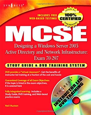 MCSE Designing a Windows Server 2003 Active Directory and Network Infrastructure: Exam 70-297 [With CDROM] 9781932266542