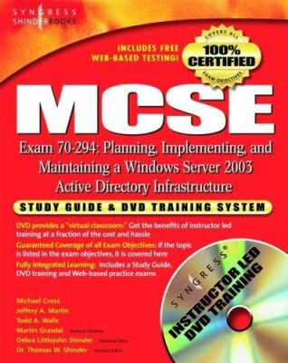 MCSE Exam 70-294 Study Guide & DVD Training System: Planning, Implementing, and Maintaining a Windows Server 2003 Active Directory Infrastructure [Wit 9781931836944