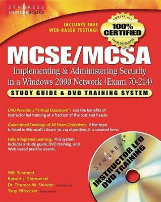 MCSE/McSa Implementing and Administering Security in a Windows 2000 Network (Exam 70-214): Study Guide and DVD Training System 9781931836845