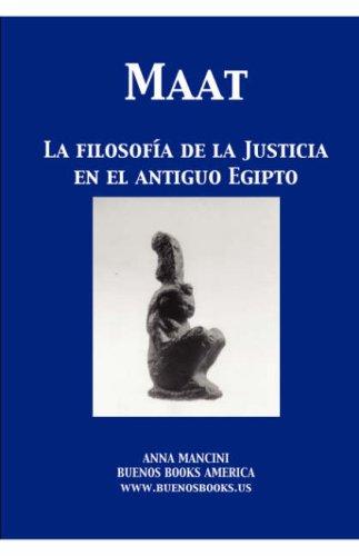 Maat, La Filosofia de La Justicia En El Antiguo Egipto 9781932848427