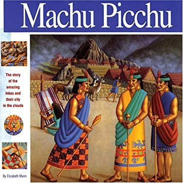Machu Picchu: The Story of the Amazing Inkas and Their City in the Clouds 9781931414104