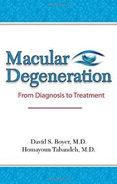 Macular Degeneration: From Diagnosis to Treatment 9781936374328