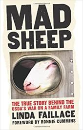 Mad Sheep: The True Story Behind the USDA's War on a Family Farm 7814468