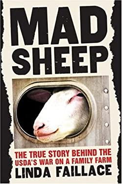 Mad Sheep: The True Story Behind the USDA's War on a Family Farm 9781933392097
