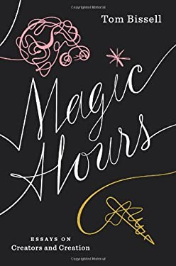 Magic Hours: Essays on Creators and Creation 9781936365760