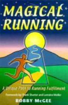 Magical Running: A Unique Path to Running Fulfillment 9781930499003