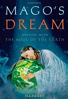 Magos Dream: Meeting with the Soul of the Earth 9781935127031