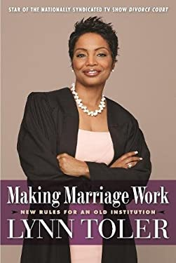 Making Marriage Work: New Rules for an Old Institution 9781932841657