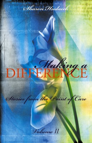 Making a Difference, Volume II: Stories from the Point of Care 9781930538146