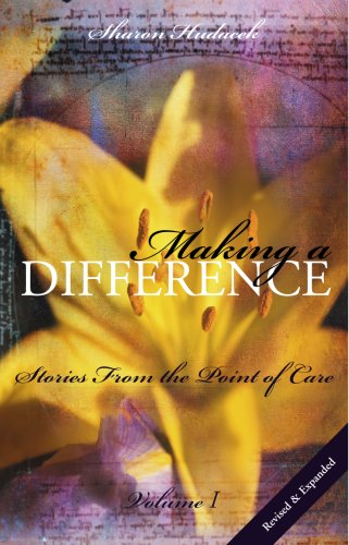 Making a Difference, Volume 1: Stories from the Point of Care 9781930538153