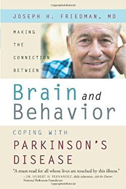 Making the Connection Between Brain and Behavior: Coping with Parkinson's Disease 9781932603422