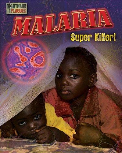 Malaria: Super Killer! 9781936088072