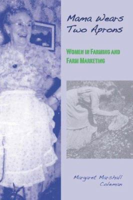 Mama Wears Two Aprons: Women in Farming and Farm Marketing 9781933002552