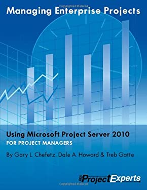 Managing Enterprise Projects Using Microsoft Project Server 2010