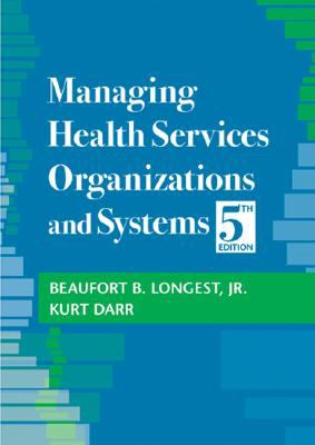 Managing Health Services Organizations and Systems 9781932529357