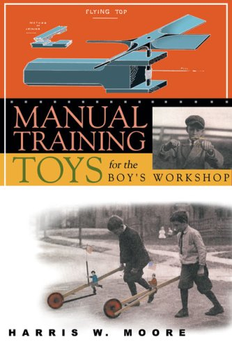 Manual Training Toys for the Boy's Workshop 9781933502250