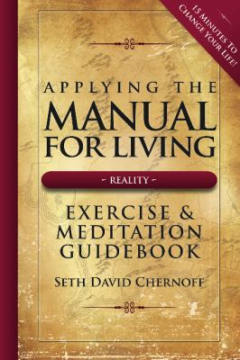 Workbook & Meditations for Manual for Living: Reality: 15 Minutes to Changes Your Life! 9781937215026