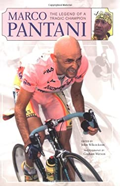 Marco Pantani: The Legend of a Tragic Champion 9781931382656