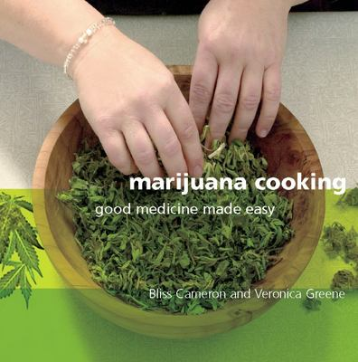 Marijuana Cooking: Good Medicine Made Easy 9781931160322