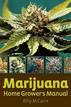 Marijuana Home Grower's Manual 9781931160568