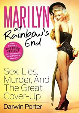 Marilyn at Rainbow's End: Sex, Lies, Murder, and the Great Cover-Up 9781936003297