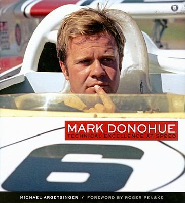 Mark Donohue: Technical Excellence at Speed 9781935007029