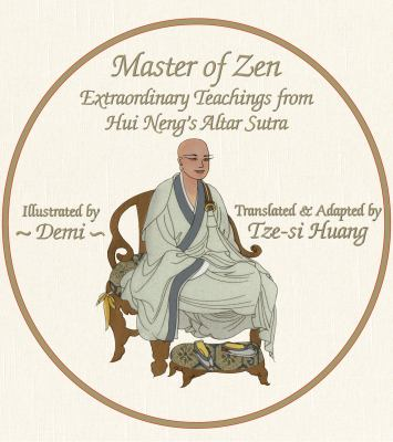 Master of Zen: Extraordinary Teachings from Hui Neng's Altar Sutra 9781936597185