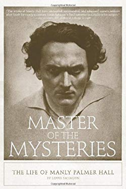 Master of the Mysteries: The Life of Manly Palmer Hall 9781934170021