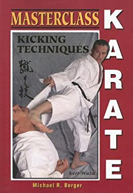Masterclass Karate: Kicking Techniques 9781933901275