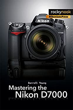Mastering the Nikon D7000 9781933952802
