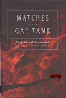 Matches in the Gas Tank: Trial by Fire in the Armstrong Cult 9781933979533