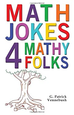 Math Jokes 4 Mathy Folks 9781934759486