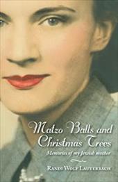 Matzo Balls and Christmas Trees: Memories of My Jewish Mother 21394796
