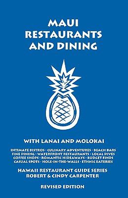 Maui Restaurants and Dining with Lanai and Molokai 9781931752381