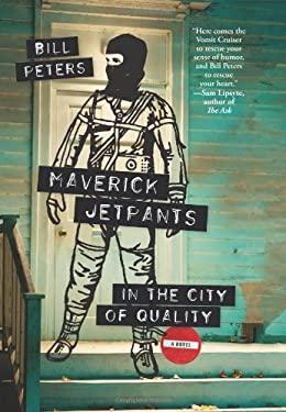 Maverick Jetpants in the City of Quality 9781936787029