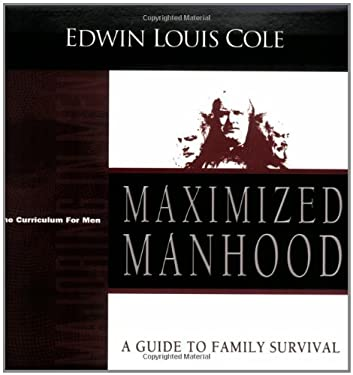 Maximized Manhood: A Guide to Family Survival 9781931682220