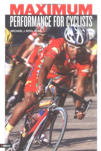 Maximum Performance for Cyclists: The Physiology of Training 9781931382625