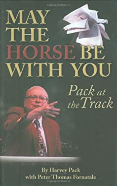 May the Horse Be with You: Pack at the Track 9781932910858