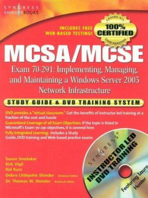 McSa/MCSE Implementing, Managing, and Maintaining a Microsoft Windows Server 2003 Network Infrastructure (Exam 70-291): Study Guide and DVD Training S 9781931836920