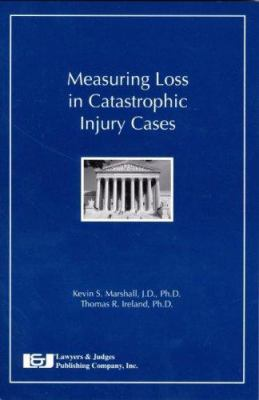Measuring Loss in Catastrophic Injury Cases 9781933264127