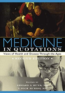 Medicine in Quotations: Views of Health and Disease Through the Ages 9781930513679
