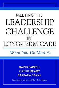 Meeting the Leadership Challenge in Long-Term Care: What You Do Matters 9781932529708
