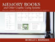 Memory Books and Other Graphic Cuing Systems: Practical Communication and Memory AIDS for Adults with Dementia 9781932529227