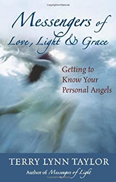 Messengers of Love, Light, & Grace: Getting to Know Your Personal Angels 9781932073140